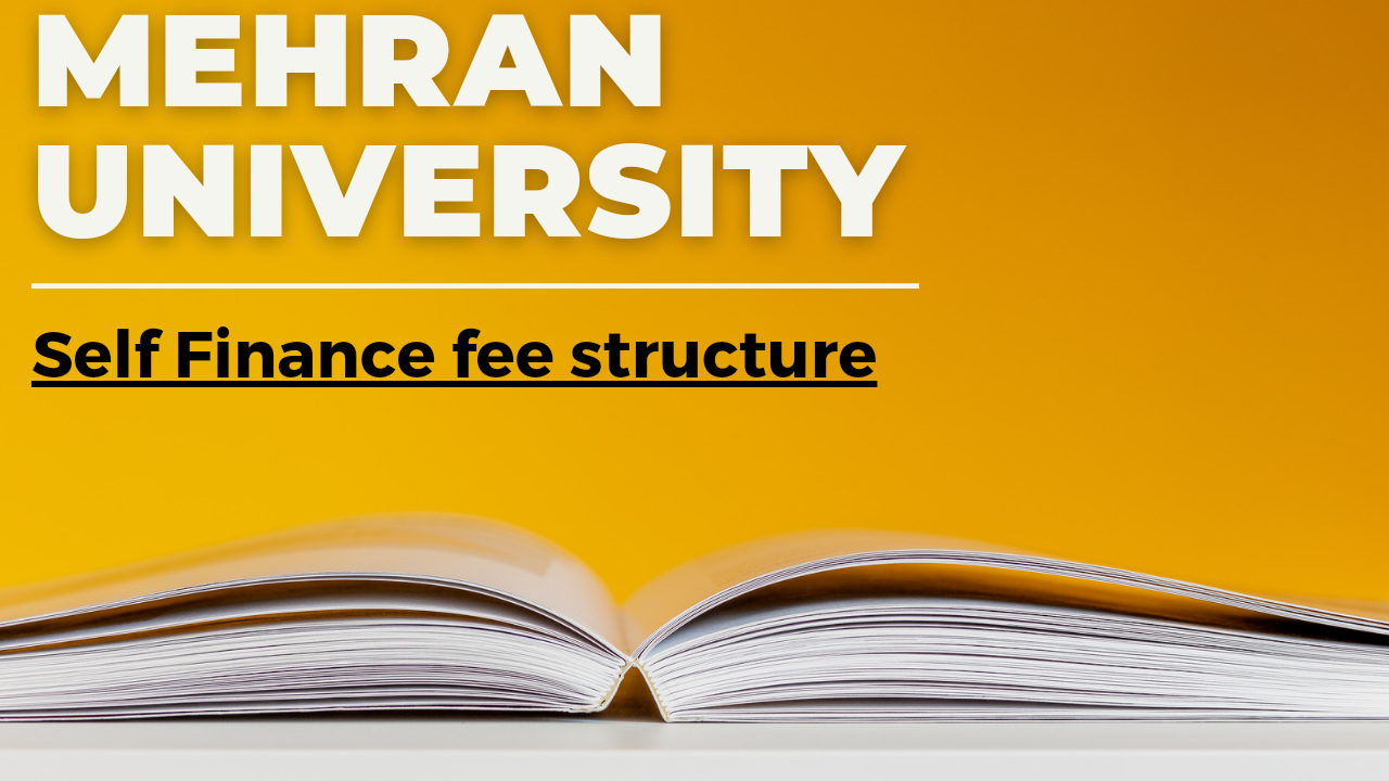 Mehran University Self Finance Fee Structure 2020